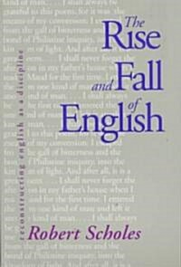 The Rise and Fall of English: Reconstructing English as a Discipline (Paperback, Revised)