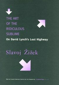 The art of the ridiculous sublime : on David Lynch's Lost highway