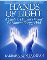 Hands of Light : Guide to Healing Through the Human Energy Field (Paperback)