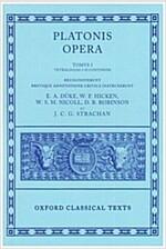 Plato Opera Volume I : Euthyphro, Apologia, Crito, Phaedo, Cratylus, Theaetetus,Sophista, Politicus (Hardcover)