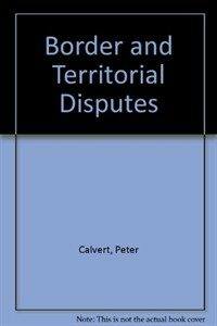 Border and territorial disputes of the world 4th ed.