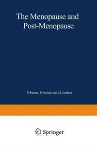 The Menopause and postmenopause: the proceedings of an international symposium held in Rome, June 1979