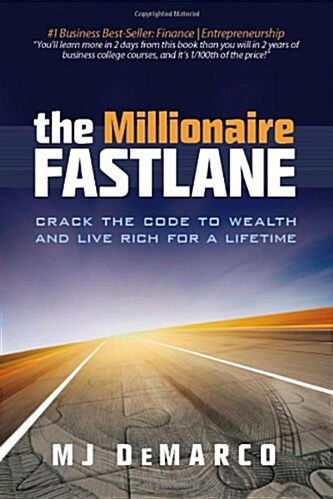 The Millionaire Fastlane : Crack the Code to Wealth and Live Rich for a Lifetime (Paperback, Updated and Refreshed for the ed.)