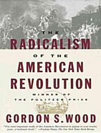The Radicalism of the American Revolution (Audio CD, CD)