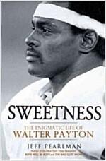 [중고] Sweetness: The Enigmatic Life of Walter Payton                                                                                                    (Hardcover)