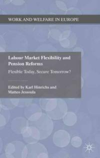 Labour market flexibility and pension reforms : flexible today, secure tomorrow?