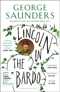 Lincoln in the Bardo : WINNER OF THE MAN BOOKER PRIZE 2017 (Paperback)