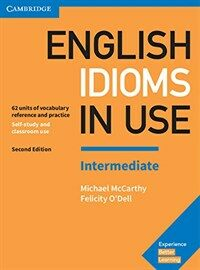 English Idioms in Use Intermediate Book with Answers : Vocabulary Reference and Practice (Paperback, 2 Revised edition)