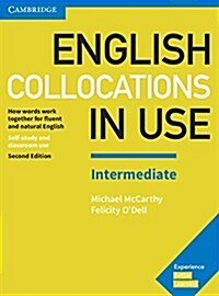 English Collocations in Use Intermediate Book with Answers : How Words Work Together for Fluent and Natural English (Paperback, 2 Revised edition)