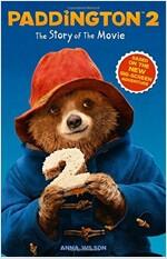 Paddington 2: The Story of the Movie : Movie Tie-in (Paperback)