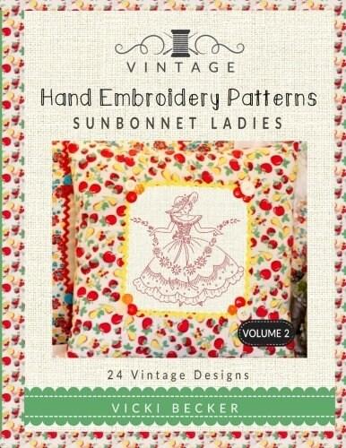 Vintage Hand Embroidery Patterns Sunbonnet Ladies: 24 Authentic Vintage Designs (Paperback)
