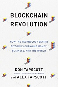 Blockchain Revolution: How the Technology Behind Bitcoin Is Changing Money, Business, and the World (Paperback)