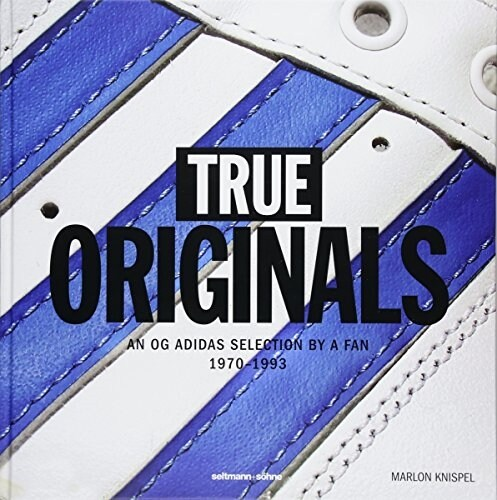 True Originals: An Og Adidas Selection by a Fan 1970-1993 (Hardcover)