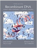 Recombinant DNA: Genes and Genomes: A Short Course (3rd)