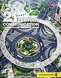21st Century Communication 4: Listening, Speaking and Critical Thinking (Paperback, Teachers ed)