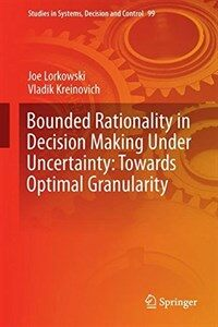 Bounded rationality in decision making under uncertainty : towards optimal granularity