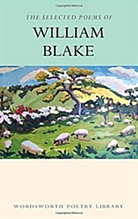 The Selected Poems of William Blake (Paperback, New ed)