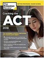 Cracking the ACT with 6 Practice Tests, 2018 Edition: The Techniques, Practice, and Review You Need to Score Higher (Paperback)