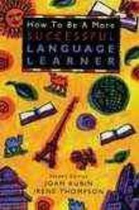 How to be a more successful language learner : toward learner autonomy 2nd ed