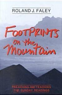 [중고] Footprints on the Mountain: Preaching and Teaching the Sunday Readings (Paperback)