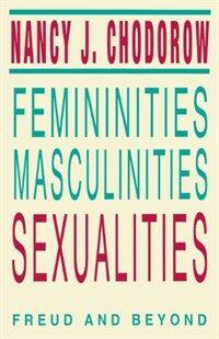Femininities, masculinities, sexualities : Freud and beyond