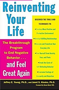 Reinventing Your Life: How to Break Free from Negative Life Patterns and Feel Good Again (Paperback)