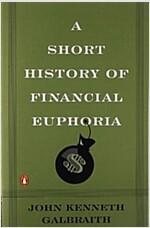 A Short History of Financial Euphoria (Paperback, Reprint)