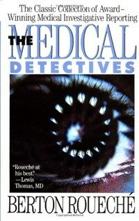 The Medical Detectives: The Classic Collection of Award-Winning Medical Investigative Reporting (Paperback, Revised)