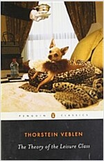 The Theory of the Leisure Class (Paperback, Reprint)