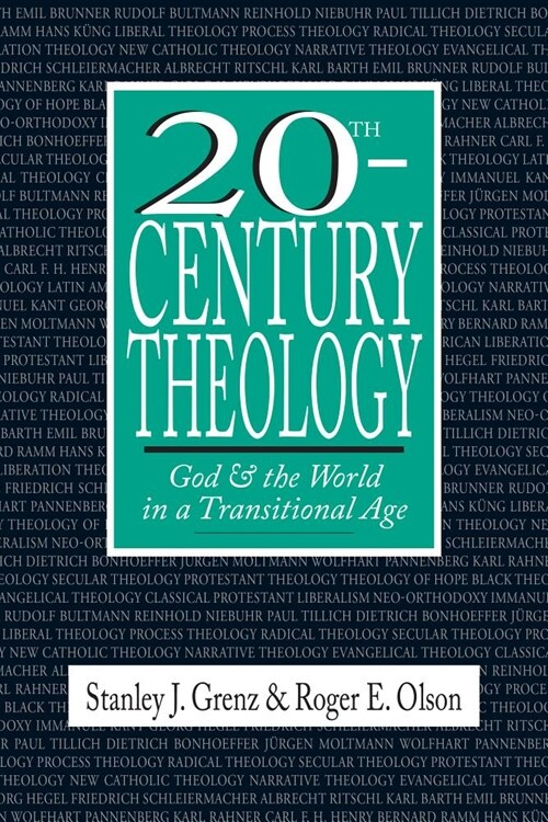 20th-Century Theology: God the World in a Transitional Age (Paperback)
