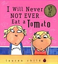 I Will Never Not Ever Eat a Tomato (Hardcover)