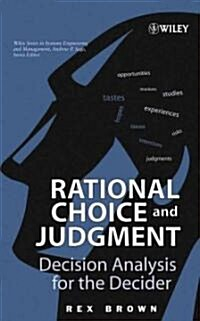 Rational Choice and Judgment: Decision Analysis for the Decider (Hardcover)