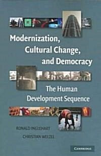 Modernization, Cultural Change, and Democracy : The Human Development Sequence (Paperback)