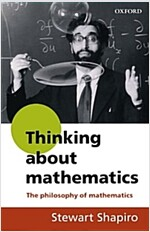 Thinking About Mathematics : The Philosophy of Mathematics (Paperback)