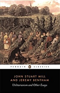 Utilitarianism and Other Essays (Paperback)