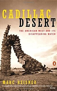 Cadillac Desert: The American West and Its Disappearing Water, Revised Edition (Paperback, Revised and Upd)