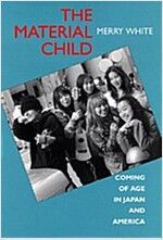 The Material Child: Coming of Age in Japan and America (Paperback)