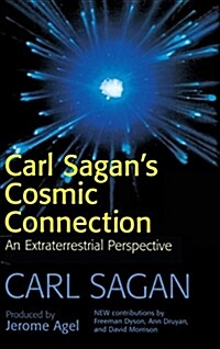 Carl Sagans Cosmic Connection : An Extraterrestrial Perspective (Hardcover)
