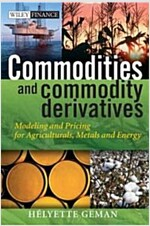 Commodities and Commodity Derivatives: Modeling and Pricing for Agriculturals, Metals and Energy (Hardcover)