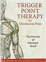 Trigger Point Therapy for Myofascial Pain: The Practice of Informed Touch (Paperback, New of Informed)