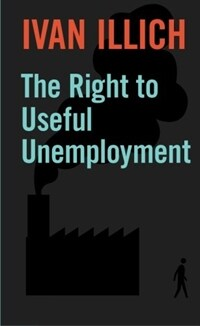 The Right to Useful Unemployment (Paperback, New ed)