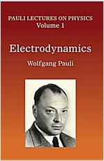 Electrodynamics: Volume 1 of Pauli Lectures on Physics (Paperback)