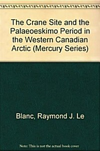 The Crane Site and the Palaeoeskimo Period in the Western Canadian Arctic (Paperback)