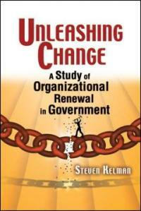 Unleashing change : a study of organizational renewal in government