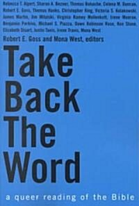 Take Back the Word - A Queer Reading of the Bible (Paperback)