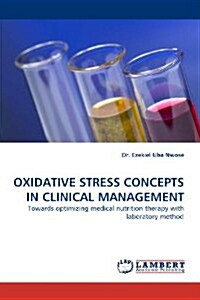 Oxidative Stress Concepts in Clinical Management (Paperback)