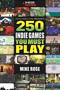 250 Indie Games You Must Play (Paperback)