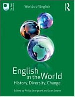 English in the World : History, Diversity, Change (Paperback)