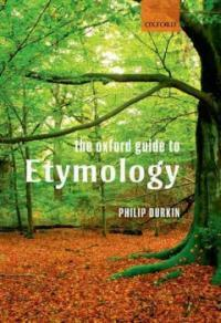 The Oxford Guide to Etymology (Paperback)