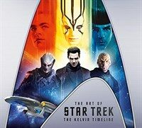 The Art of Star Trek : The Kelvin Timeline (Hardcover)